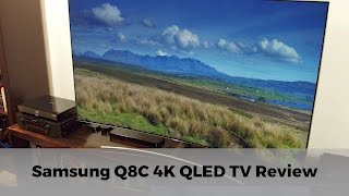 Samsung Q8C 4K HDR QLED TV Review