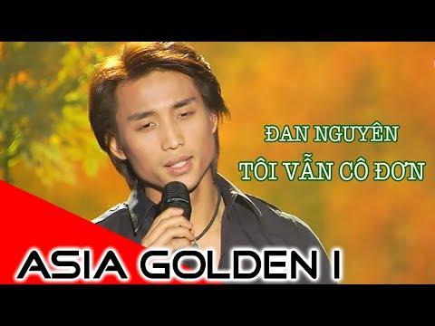 Tôi Vẫn Cô Đơn - Đan Nguyên | ASIA GOLDEN 1