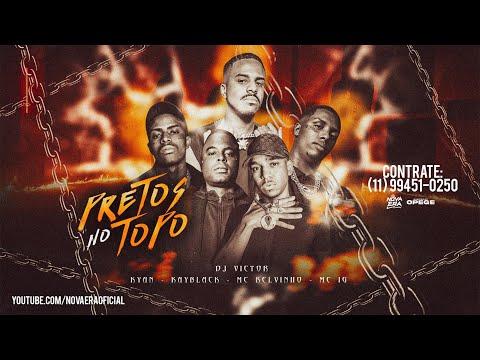 "DJ Victor ""Pretos no Topo"" – Mc's Kelvinho, Kayblack, Ig e Kyan"