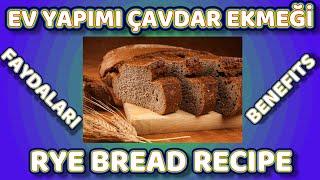 Çavdar Ekmek Tarifi Beko BKK 2515 İle Ev Yapımı Çavdar Ekmeği ve Faydaları Rye Bread Recipe Benefits