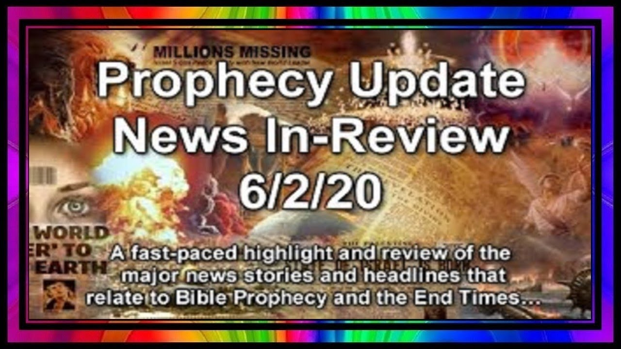 Prophecy Update End Times News Headlines ~ 6/2/20.
