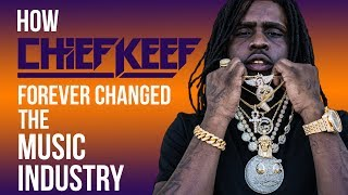 How Chief Keef Forever Changed The Music Industry