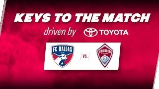 Keys to the Match driven by Toyota | FC Dallas vs. Colorado Rapids | FCDTV