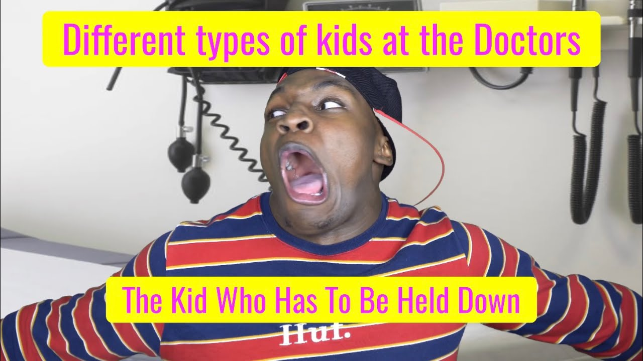 Different types of Kids at the Doctors