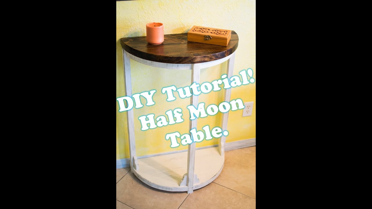 How To Make A Half Moon Rustic Entryway Table