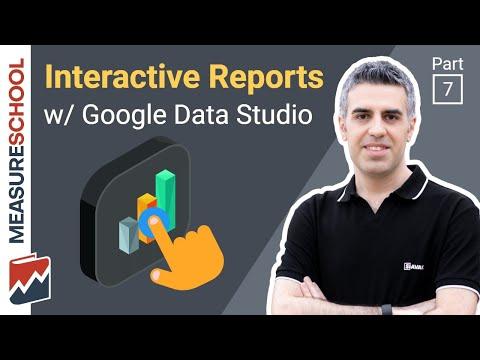 Interactive Dashboards with Google Data Studio | Lesson 7