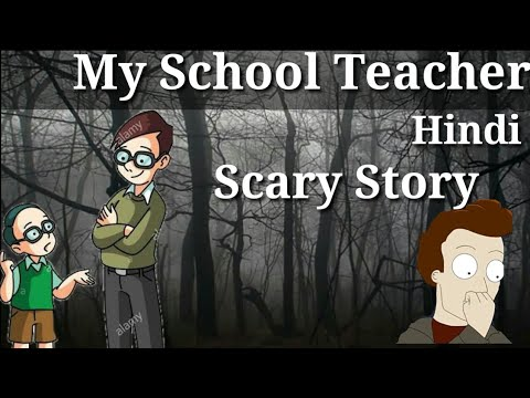 My School Teacher (Hindi) Scary Story | Horror Stories In Hindi | Dare To  Fear