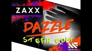 ZAXX- Dazzle (Steph Edit)
