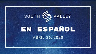 En Español - South Valley in Spanish 4 26 2020