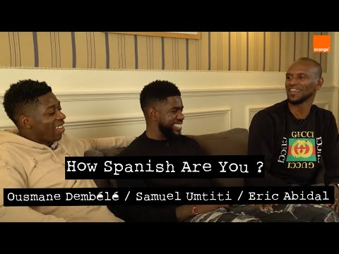 SAMUEL UMTITI  / OUSMANE DEMBELE / ERIC ABIDAL  |  How Spanish 🇪🇸 Are You ?  |  By le 12ème Homme