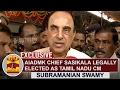 EXCLUSIVE   AIADMK Chief Sasikala legally elected as Tamil Nadu CM - Subramanian Swamy   Thanthi TV
