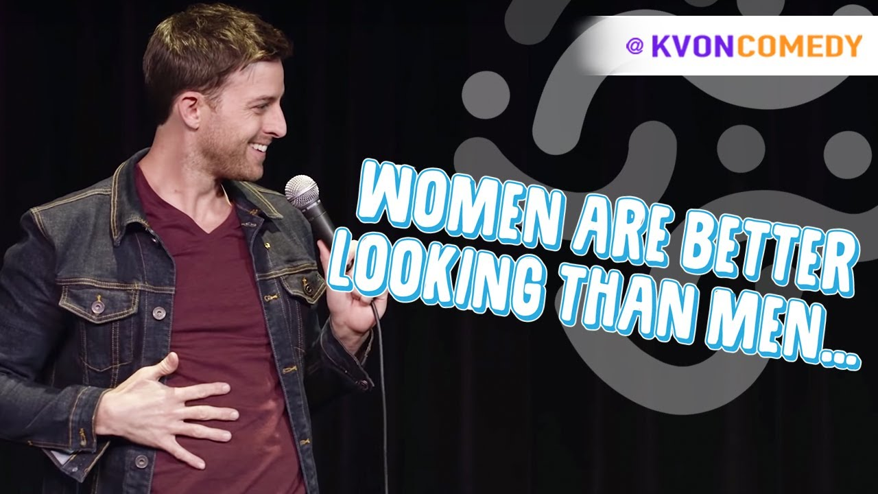 WOMEN are better looking than MEN... Right?! (K-von full clip)
