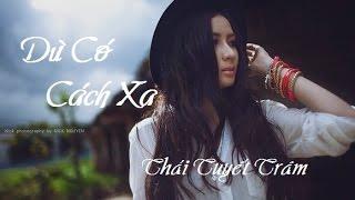 Dù Có Cách Xa (Remix) - Thái Tuyết Trâm [ Video Lyrics/ Kara ]