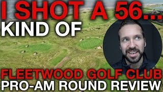 I SHOT A 56....Kind of 😂 Fleetwood Pro-Am Round Review
