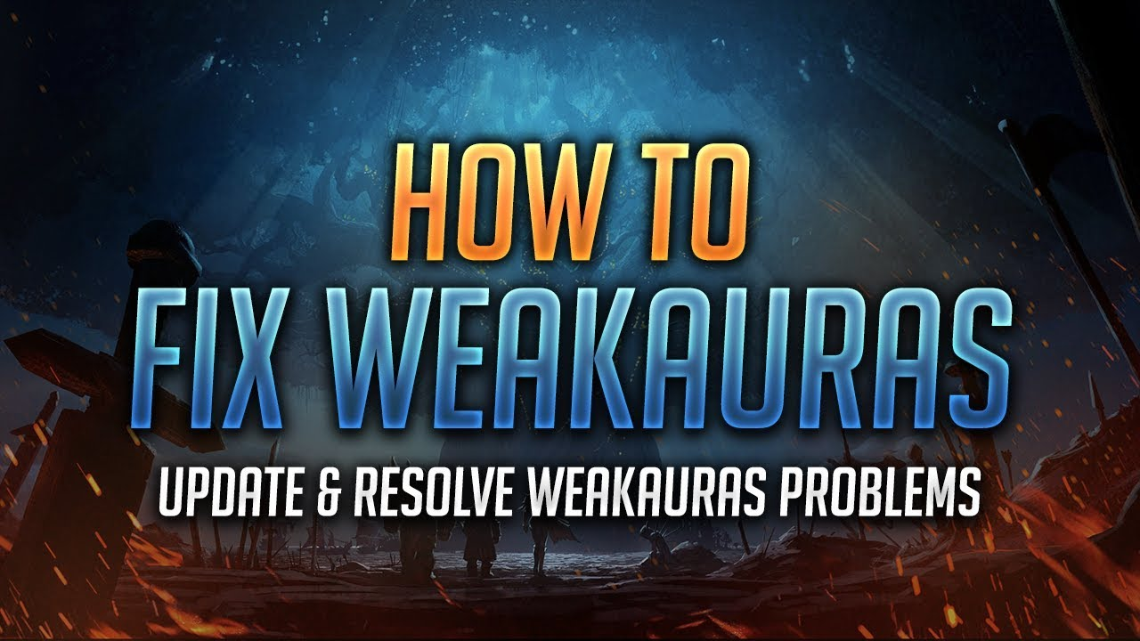 Learn WeakAuras - How to Fix & Update WeakAuras - World of Warcraft: Battle  for Azeroth
