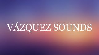 #Be More Barrio - Vázquez Sounds (Lyrics)