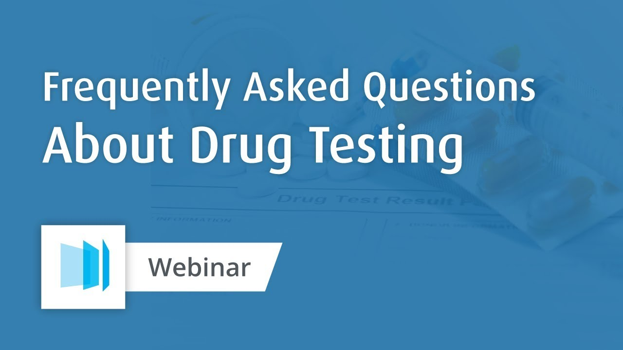 Frequently Asked Questions About Drug Testing [Webinar]