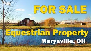 Gentleman's Farm - Horse Property for Sale in Marysville OH | Susanne Novak, RE/MAX 24/7