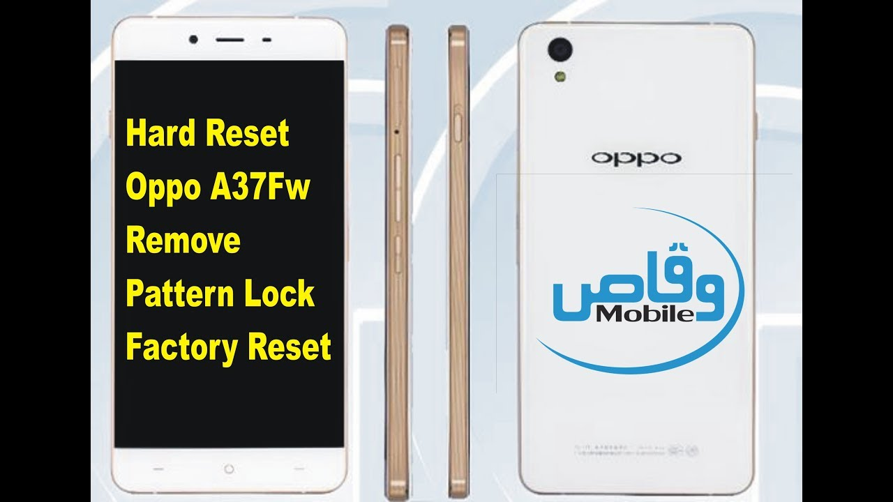 WAQAS MOBILE CENTER KINGRA: How To Hard Reset Oppo A37Fw