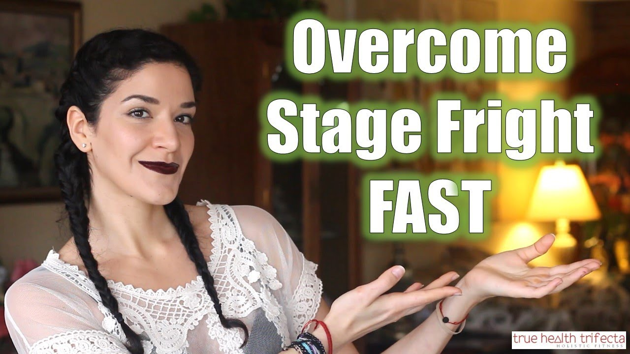 how to get rid of stage fright fast