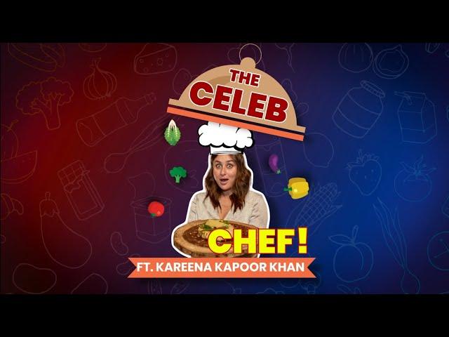 The Celeb Chef featuring Kareena Kapoor Khan | Star Vs Food