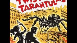 Twistin' Tarantulas