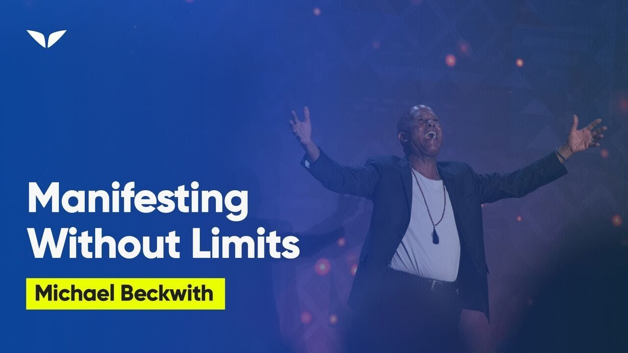 Manifesting Without Limits | Michael Beckwith