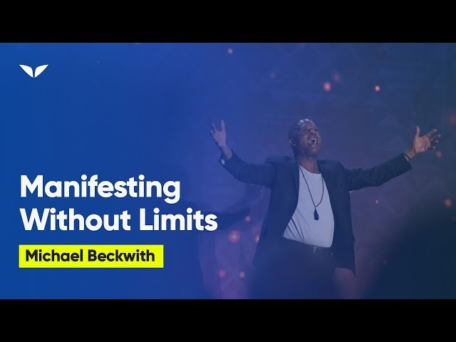 Manifesting Without Limits   Michael Beckwith