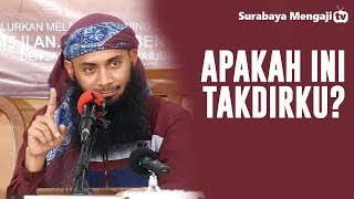 Apakah Ini Takdirku Ustadz Dr Syafiq Riza Basalamah MA