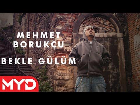 Mehmet Borukçu Bekle Gülüm