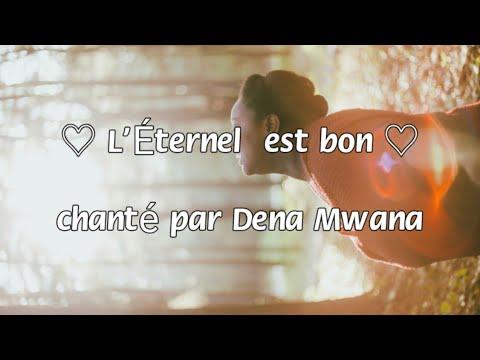 ♡L'Éternel est bon♡  (Dena Mwana)adoration french worship