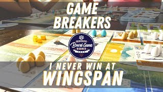I Never Win at Wingspan | Game Breakers | Strategy