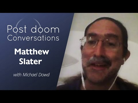 Matthew Slater: Post-doom with Michael Dowd