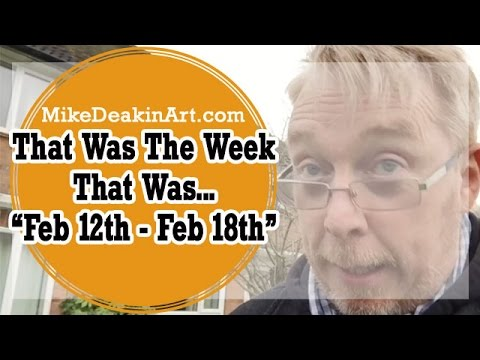 VLOG - That Was The Week That Was Feb12th - Feb18th 2017