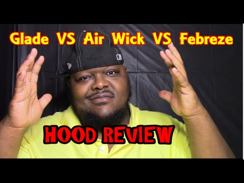 Febreze,  Air Wick  OR   Glade  (Hood Review)