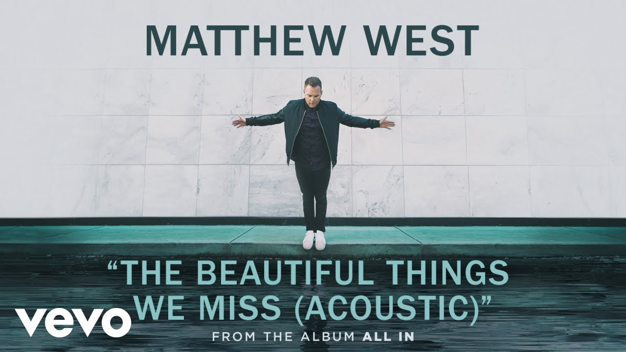 Matthew West - The Beautiful Things We Miss (Acoustic/Audio)