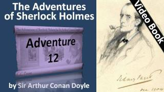 Adventure 12 - The Adventures of Sherlock Holmes by Sir Arthur Conan Doyle