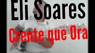 Baixar Eli Soares - Crente que Ora (versão DVD Luz do mundo)