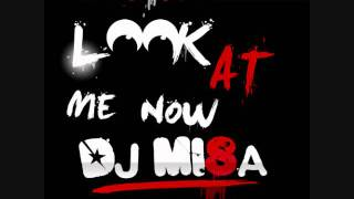 Look At Me Now (Tribal Mix) - Dj Misa Download