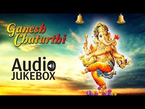 Ganesh Chaturthi Special | Ganesha Devotional Songs | Audio Jukebox