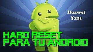 como quitar contraseas y virus a huawei y221   hard reset huawei y221