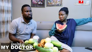 MY DOCTOR - SIRBALO AND BAE ( EPISODE 2 SIRBALO COMEDY)