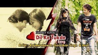 Dil Ke Tukde | Sad Song | Directed By Sanjeev Kuntal