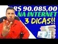 Como Ganhei R$ 90.085,00 Na INTERNET | 3 DICAS | COMO GANHAR DINHEIRO NA INTERNET | !