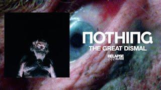 NOTHING – The Great Dismal [FULL ALBUM STREAM]