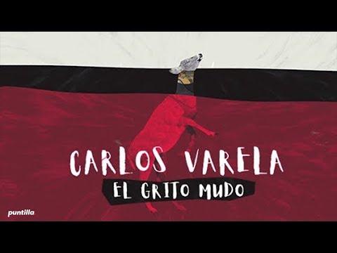 Carlos Varela - El Grito Mudo