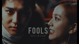 Fools || EXO × BLACKPINK || Jisoo × Suho