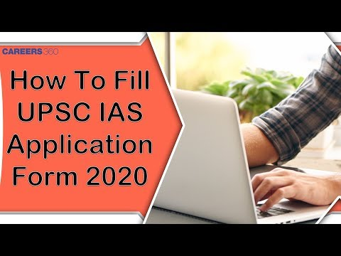 How To Fill UPSC IAS Application Form 2020