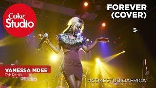 Vanessa Mdee: Forever (cover) – Coke Studio Africa