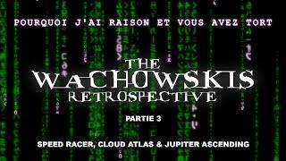 PJREVAT - The Wachowskis Retrospective - Speed Racer, Cloud Atlas & Jupiter Ascending (3/3)